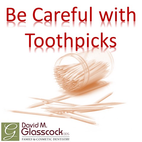 Be Careful With Toothpicks